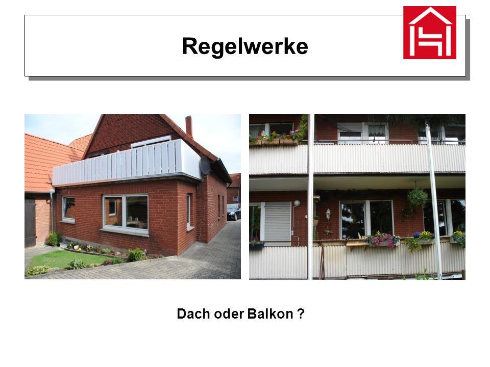 Regelwerke Dach oder Balkon