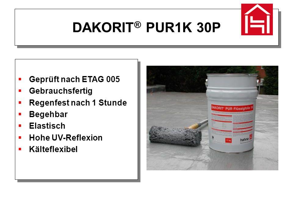 DAKORIT ® PUR1K 30P  Nutzungsdauer W3> 25 Jahre  Klimazonen M und S 22 ˚C  NutzlastenP1 bis P4  Dachneigung S1 bis S4 30%  Niedrigste Oberflächentemp.TL 4 - 30 ˚C  Höchste Oberflächentemp.