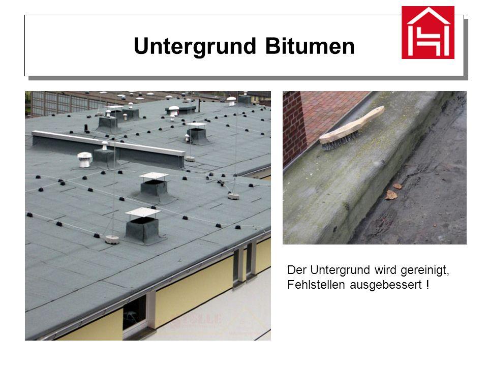 Untergrund Bitumen Der Untergrund wird gereinigt, Fehlstellen ausgebessert !