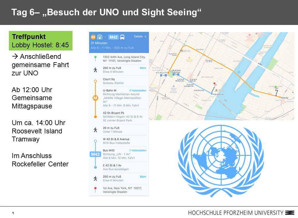 """9 Tag 6– """"Besuch der UNO und Sight Seeing  Anschließend gemeinsame Fahrt zur UNO Ab 12:00 Uhr Gemeinsame Mittagspause Um ca."""