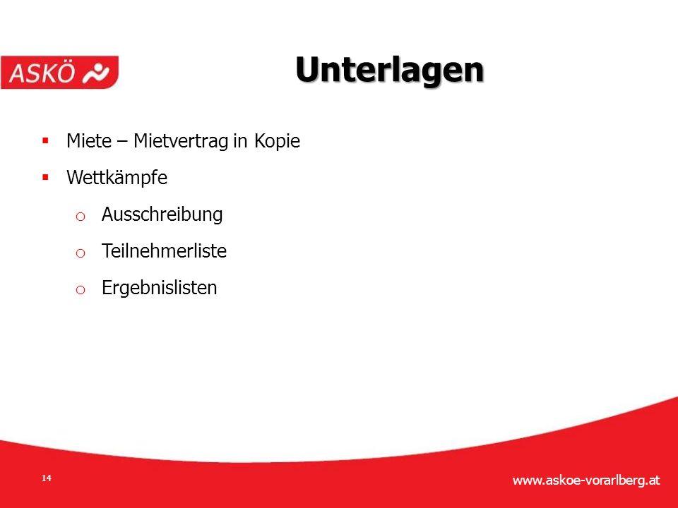 www.askoe-vorarlberg.at 14  Miete – Mietvertrag in Kopie  Wettkämpfe o Ausschreibung o Teilnehmerliste o Ergebnislisten Unterlagen