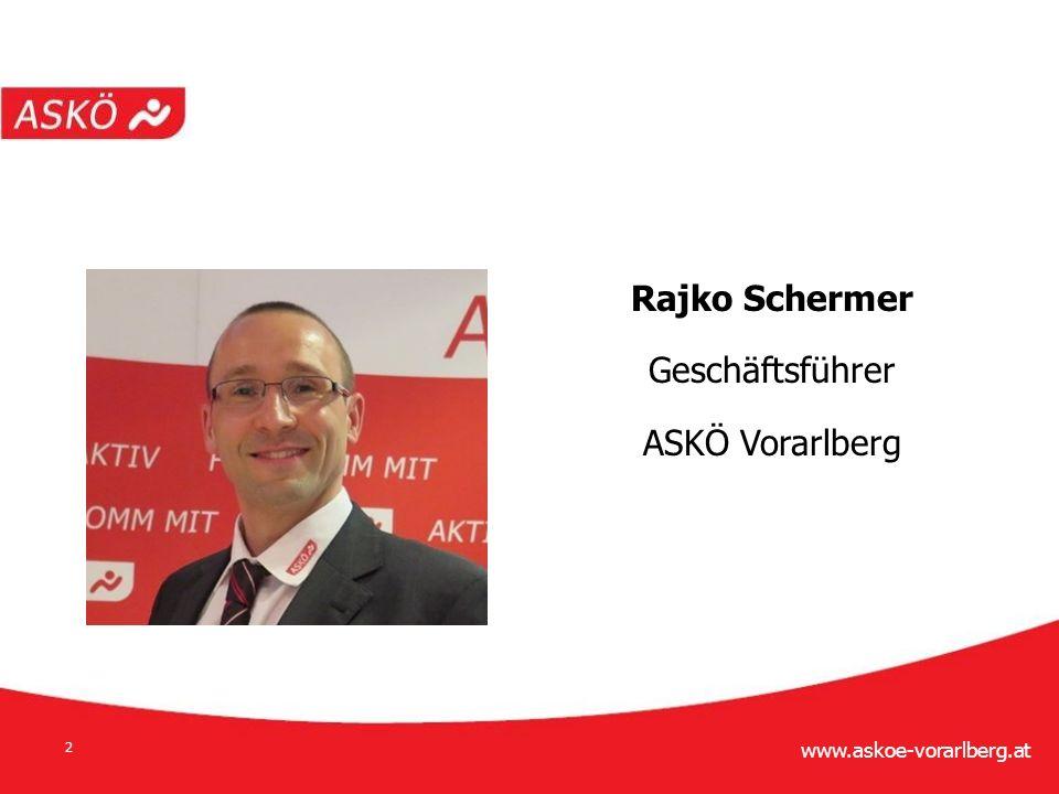 www.askoe-vorarlberg.at 2 Rajko Schermer Geschäftsführer ASKÖ Vorarlberg