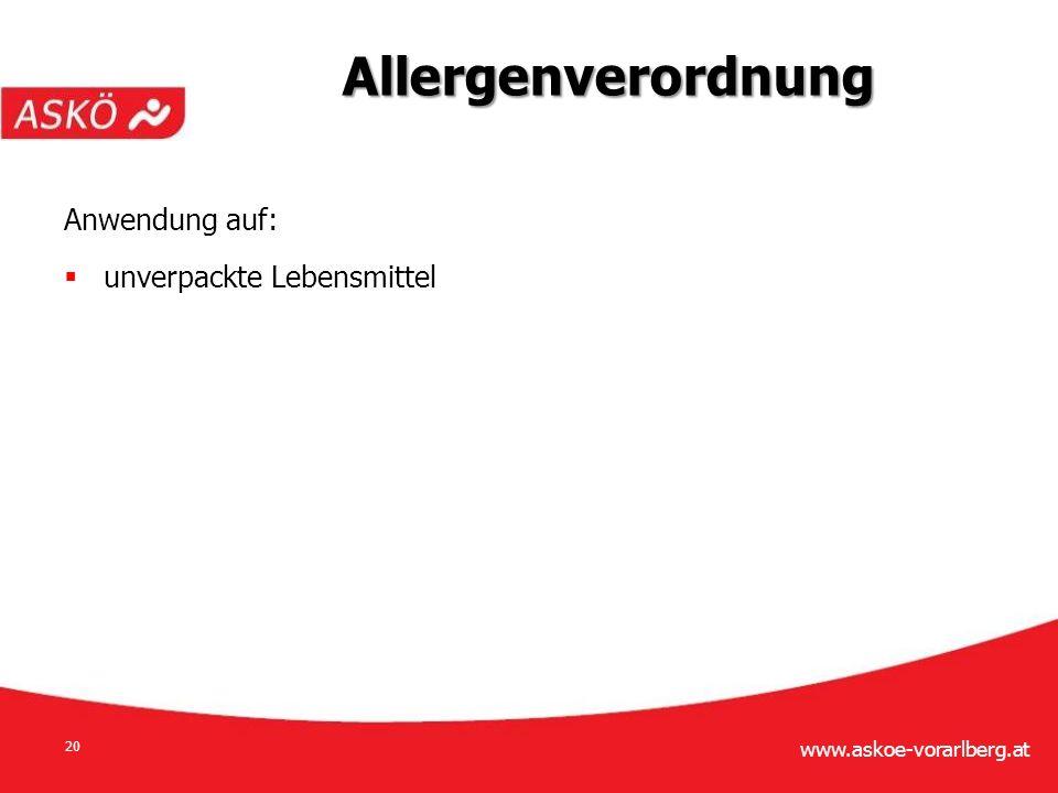www.askoe-vorarlberg.at 20 Anwendung auf:  unverpackte Lebensmittel Allergenverordnung
