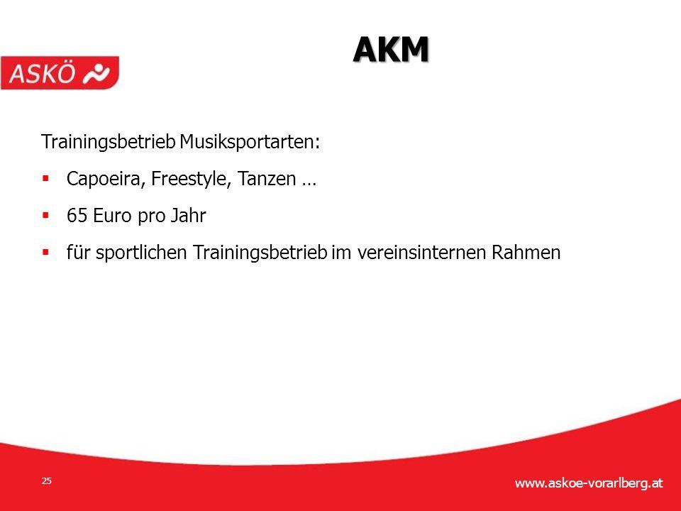 www.askoe-vorarlberg.at 25 Trainingsbetrieb Musiksportarten:  Capoeira, Freestyle, Tanzen …  65 Euro pro Jahr  für sportlichen Trainingsbetrieb im vereinsinternen Rahmen AKM
