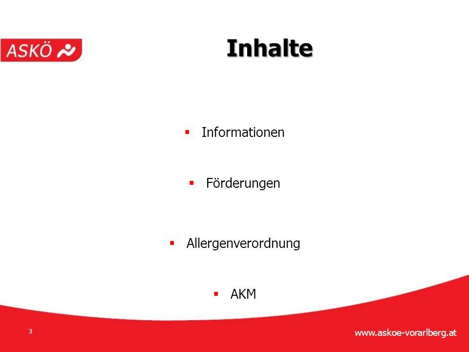 www.askoe-vorarlberg.at 3  Informationen  Förderungen  Allergenverordnung  AKM Inhalte
