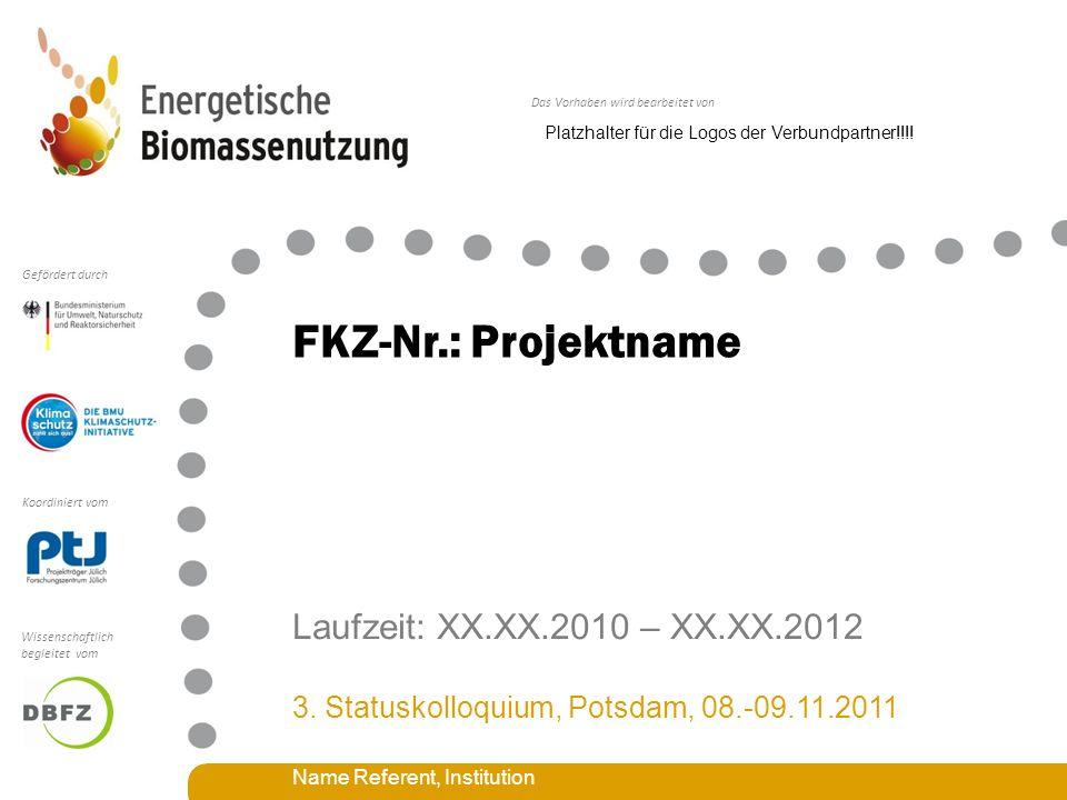 Das Vorhaben wird bearbeitet von Koordiniert vom Gefördert durch Wissenschaftlich begleitet vom FKZ-Nr.: Projektname Laufzeit: XX.XX.2010 – XX.XX.2012 3.