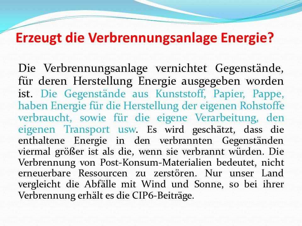 Erzeugt die Verbrennungsanlage Energie.