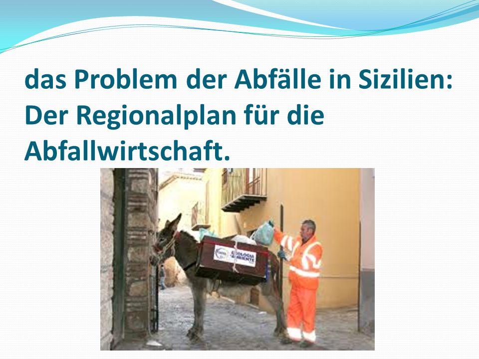 das Problem der Abfälle in Sizilien: Der Regionalplan für die Abfallwirtschaft.