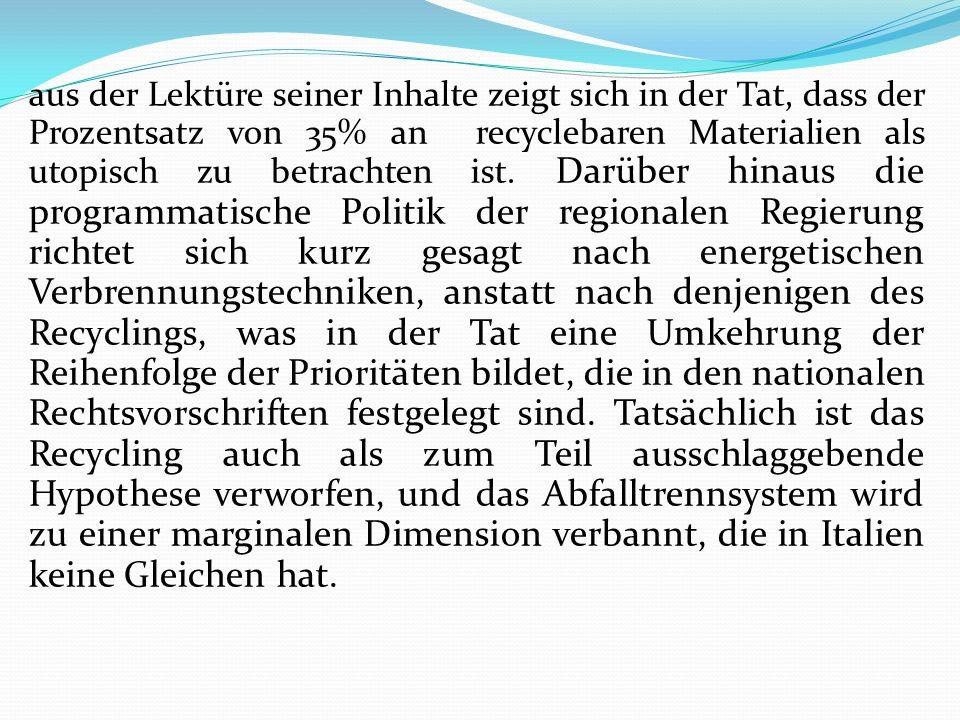 aus der Lektüre seiner Inhalte zeigt sich in der Tat, dass der Prozentsatz von 35% an recyclebaren Materialien als utopisch zu betrachten ist. Darüber