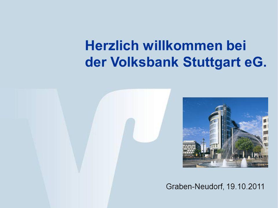 Graben-Neudorf, 19.10.2011 Herzlich willkommen bei der Volksbank Stuttgart eG.