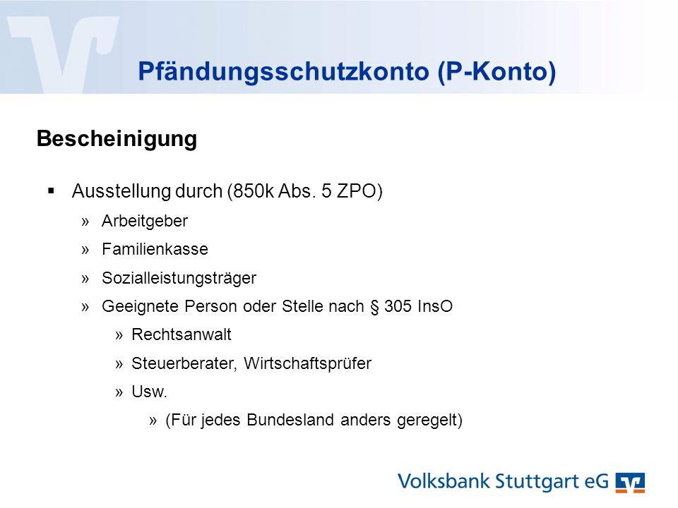 Pfändungsschutzkonto (P-Konto) Bescheinigung  Ausstellung durch (850k Abs.