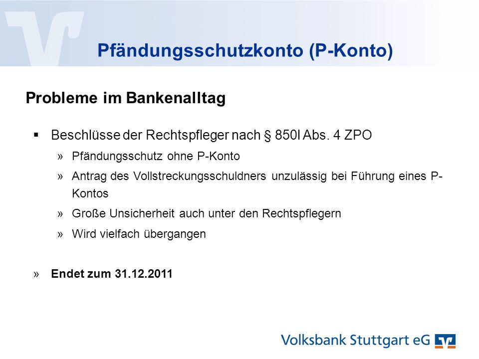 Pfändungsschutzkonto (P-Konto) Probleme im Bankenalltag  Beschlüsse der Rechtspfleger nach § 850l Abs.