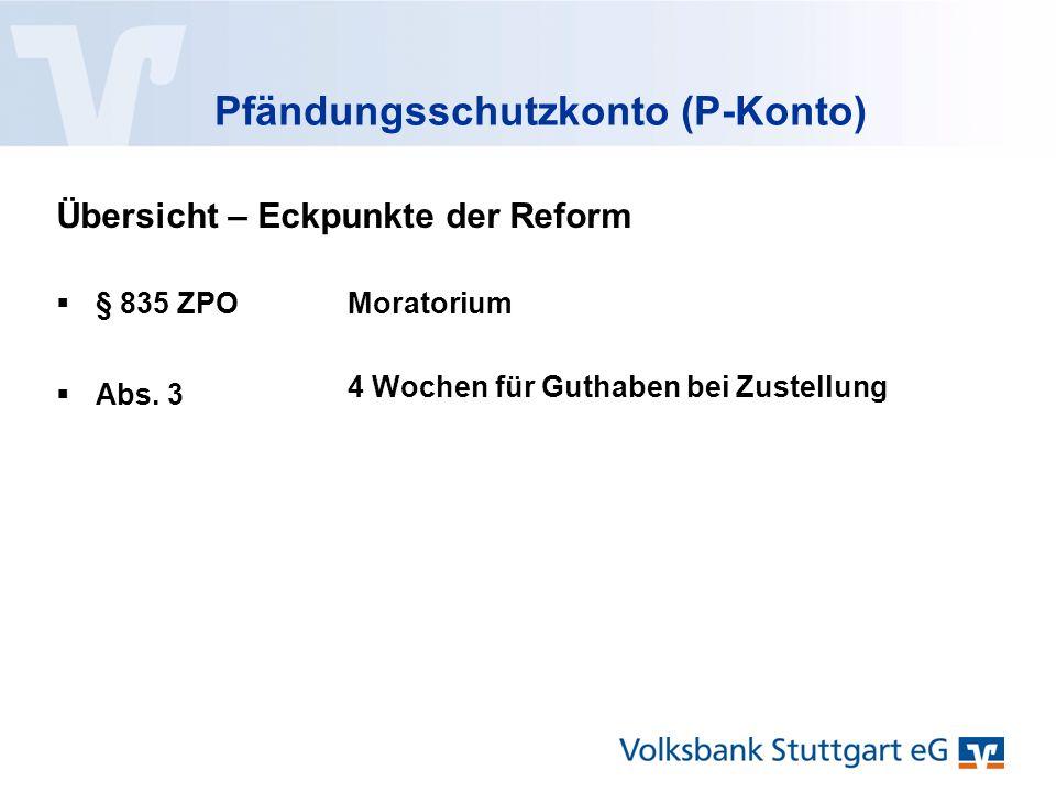 Pfändungsschutzkonto (P-Konto)  § 835 ZPO Übersicht – Eckpunkte der Reform Moratorium  Abs.