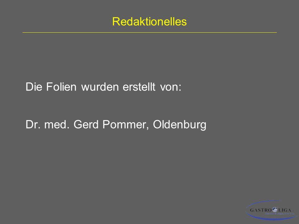 Redaktionelles Die Folien wurden erstellt von: Dr. med. Gerd Pommer, Oldenburg