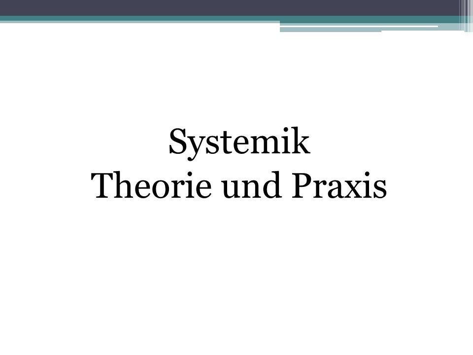 Systemik Theorie und Praxis