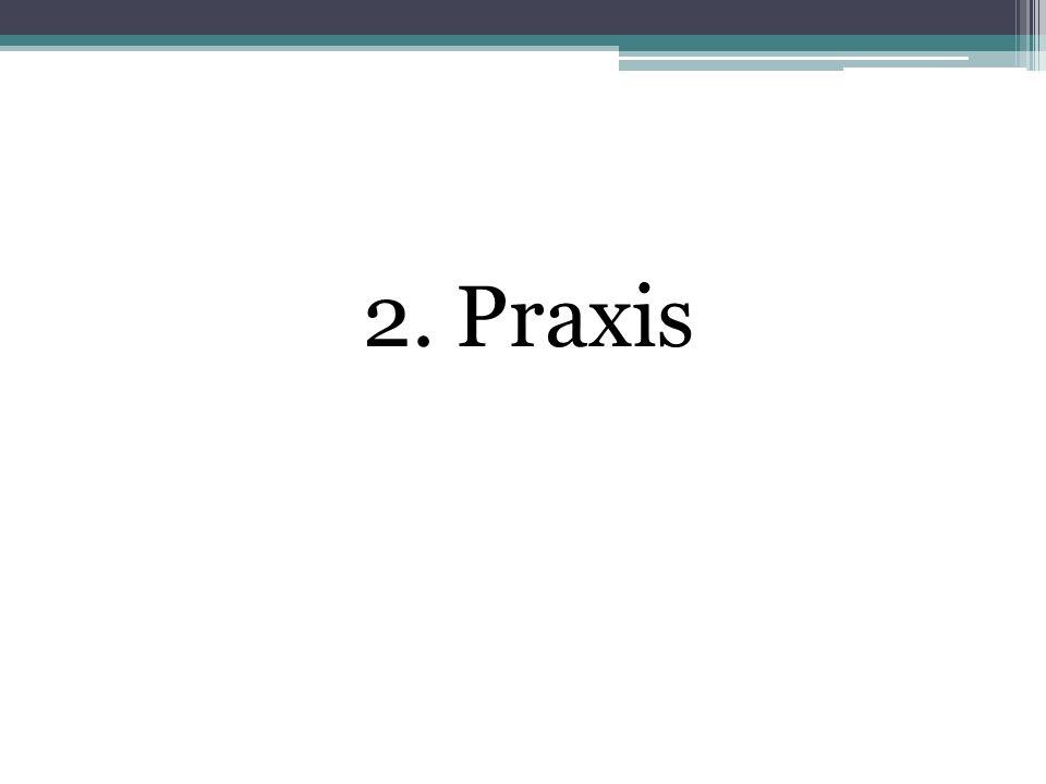 2. Praxis