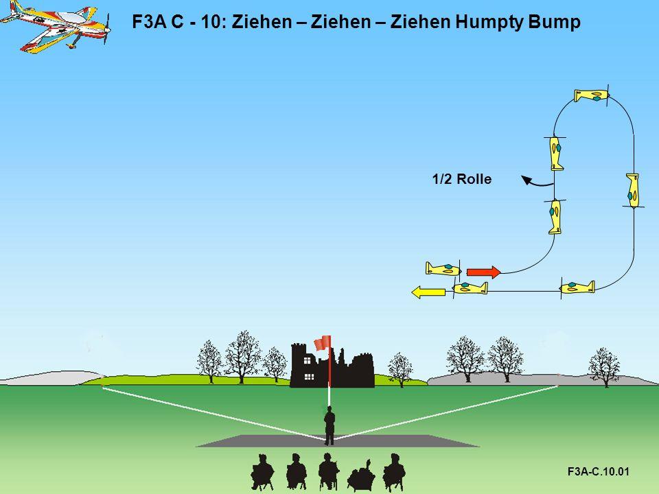 F3A C - 10: Ziehen – Ziehen – Ziehen Humpty Bump 1/2 Rolle F3A-C.10.01