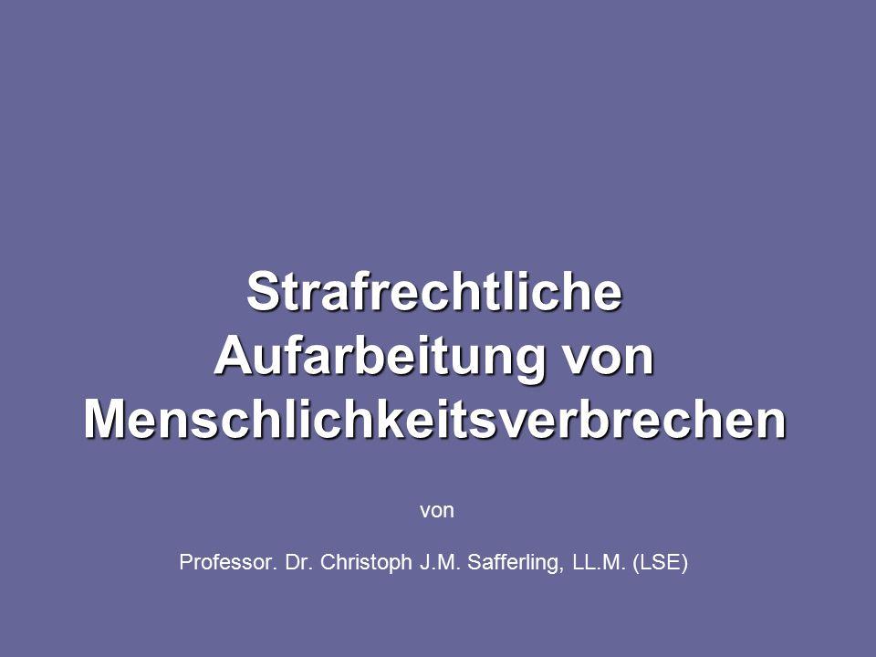 Strafrechtliche Aufarbeitung von Menschlichkeitsverbrechen von Professor.