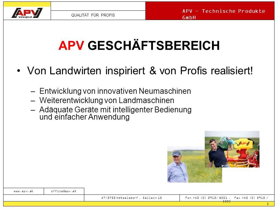 QUALITÄT FÜR PROFIS APV - Technische Produkte GmbH 3 www.apv.atoffice@apv.at AT-3753 Hötzelsdorf.