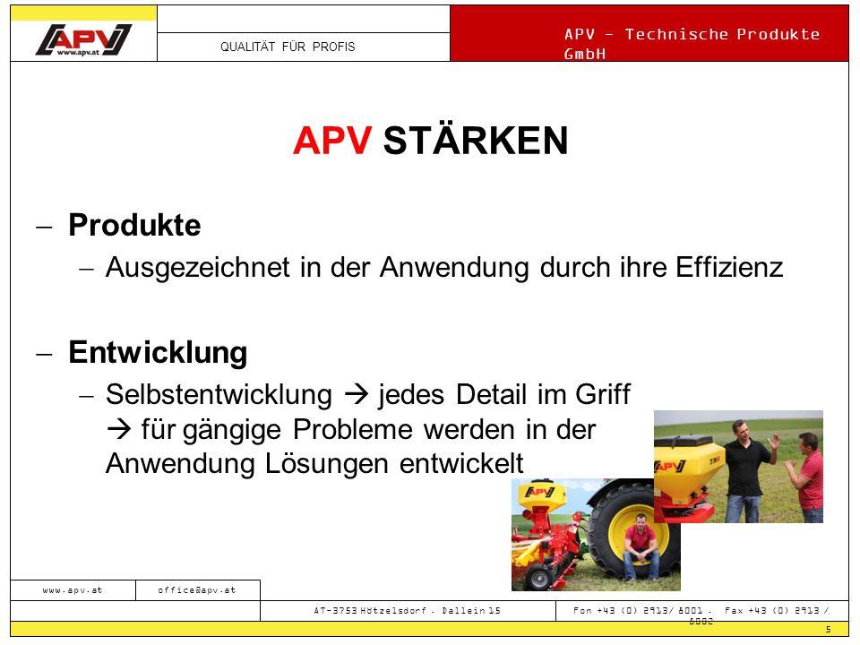 QUALITÄT FÜR PROFIS APV - Technische Produkte GmbH 5 www.apv.atoffice@apv.at AT-3753 Hötzelsdorf.