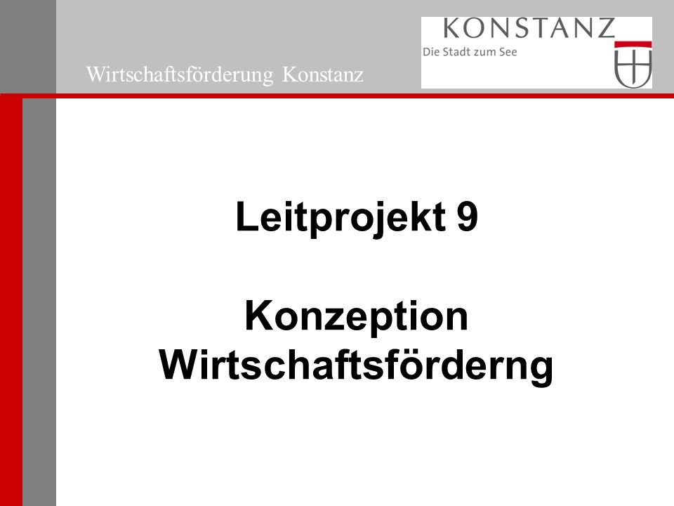 Wirtschaftsförderung Konstanz Leitprojekt 9 Konzeption Wirtschaftsförderng