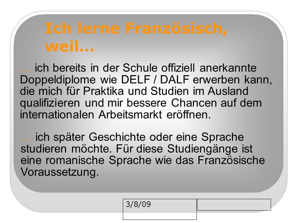 3/8/09 … ich bereits in der Schule offiziell anerkannte Doppeldiplome wie DELF / DALF erwerben kann, die mich für Praktika und Studien im Ausland qual