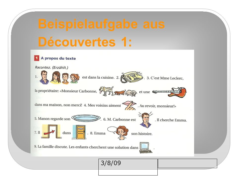 3/8/09 Beispielaufgabe aus Découvertes 1: