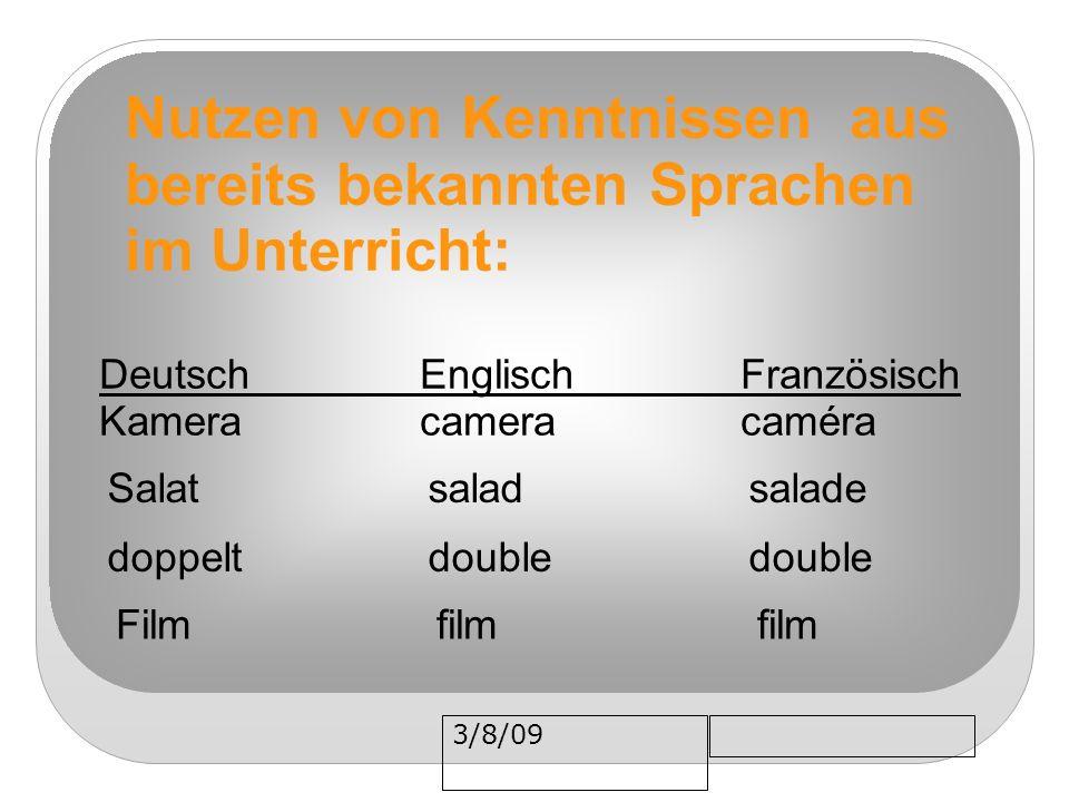 3/8/09 Nutzen von Kenntnissen aus bereits bekannten Sprachen im Unterricht: DeutschEnglischFranzösisch Kameracameracaméra doppelt doubledouble Filmfil