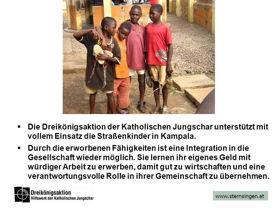 www.sternsingen.at  Die Dreikönigsaktion der Katholischen Jungschar unterstützt mit vollem Einsatz die Straßenkinder in Kampala.  Durch die erworben