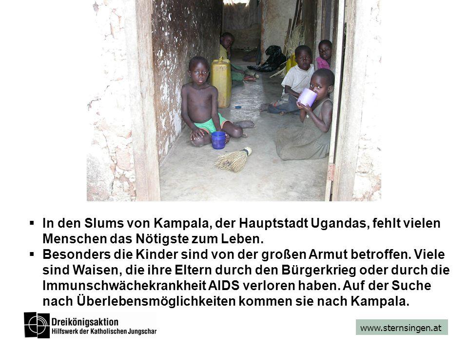 www.sternsingen.at  In den Slums von Kampala, der Hauptstadt Ugandas, fehlt vielen Menschen das Nötigste zum Leben.  Besonders die Kinder sind von d