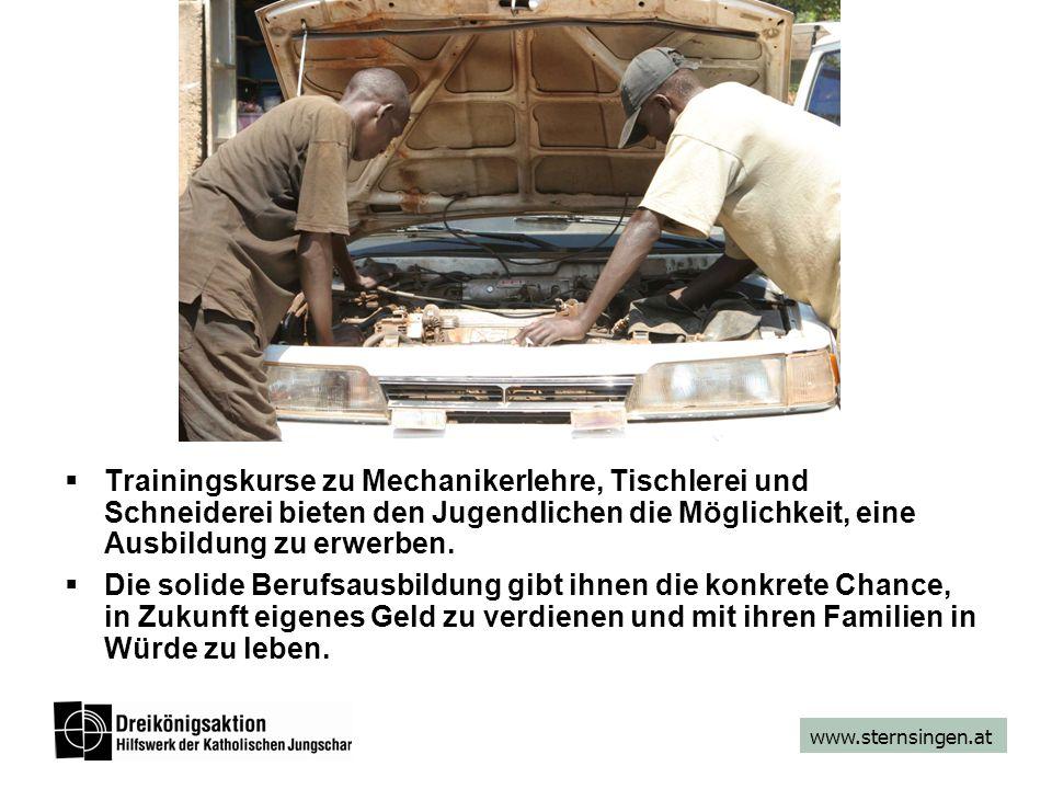 www.sternsingen.at  Trainingskurse zu Mechanikerlehre, Tischlerei und Schneiderei bieten den Jugendlichen die Möglichkeit, eine Ausbildung zu erwerbe