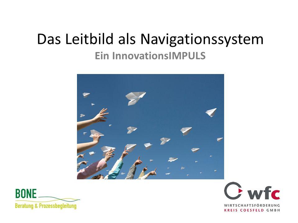Das Leitbild als Navigationssystem Ein InnovationsIMPULS