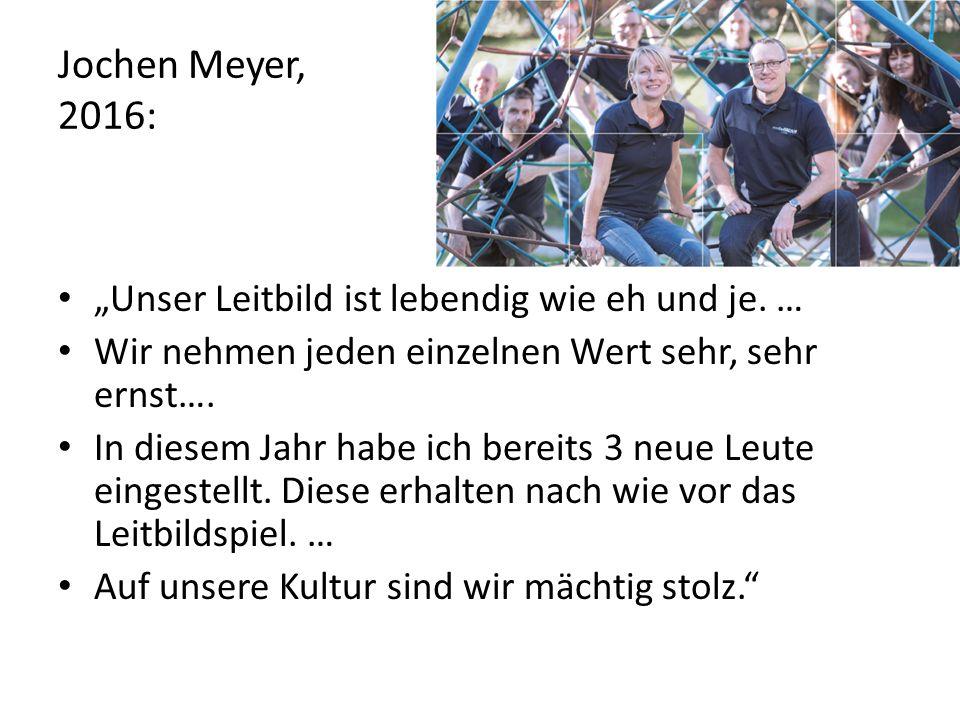 """Jochen Meyer, 2016: """"Unser Leitbild ist lebendig wie eh und je."""