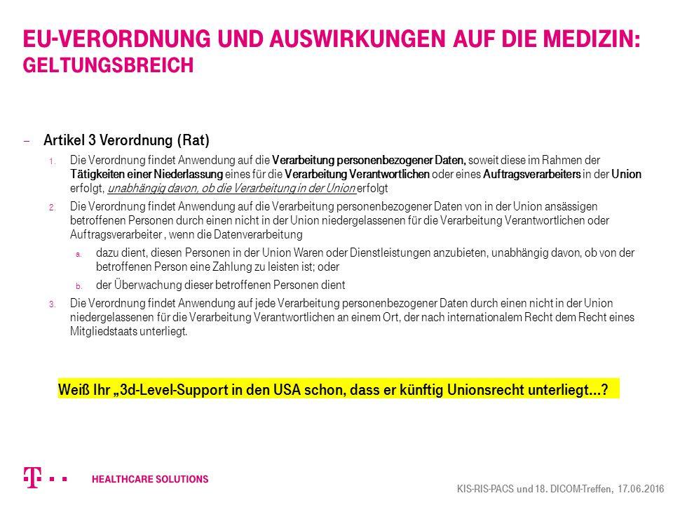 EU-Verordnung und Auswirkungen auf die Medizin: Geltungsbreich  Artikel 3 Verordnung (Rat) 1. Die Verordnung findet Anwendung auf die Verarbeitung pe