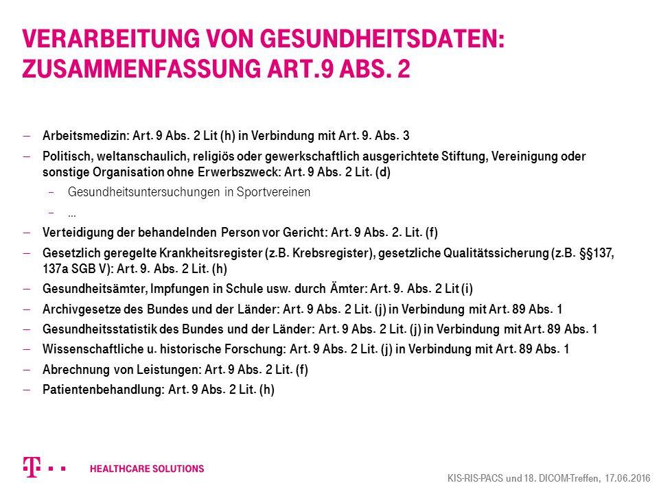 Verarbeitung von Gesundheitsdaten: Zusammenfassung Art.9 Abs. 2  Arbeitsmedizin: Art. 9 Abs. 2 Lit (h) in Verbindung mit Art. 9. Abs. 3  Politisch,