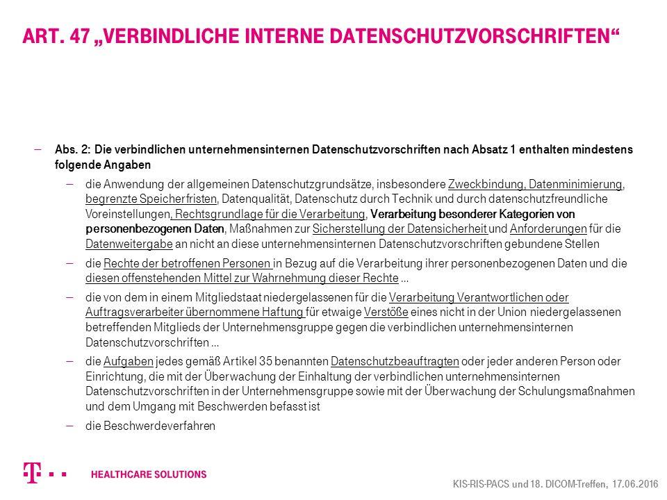 """Art. 47 """"verbindliche interne Datenschutzvorschriften""""  Abs. 2: Die verbindlichen unternehmensinternen Datenschutzvorschriften nach Absatz 1 enthalte"""