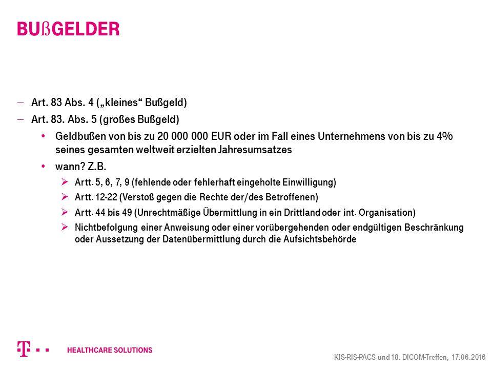 """Bu ß gelder  Art. 83 Abs. 4 (""""kleines"""" Bußgeld)  Art. 83. Abs. 5 (großes Bußgeld) Geldbußen von bis zu 20 000 000 EUR oder im Fall eines Unternehmen"""