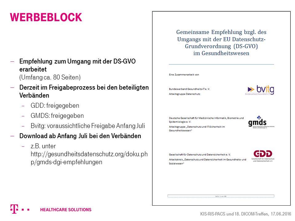 Werbeblock  Empfehlung zum Umgang mit der DS-GVO erarbeitet (Umfang ca. 80 Seiten)  Derzeit im Freigabeprozess bei den beteiligten Verbänden  GDD: