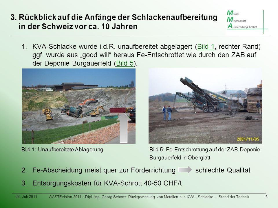 3. Rückblick auf die Anfänge der Schlackenaufbereitung in der Schweiz vor ca.