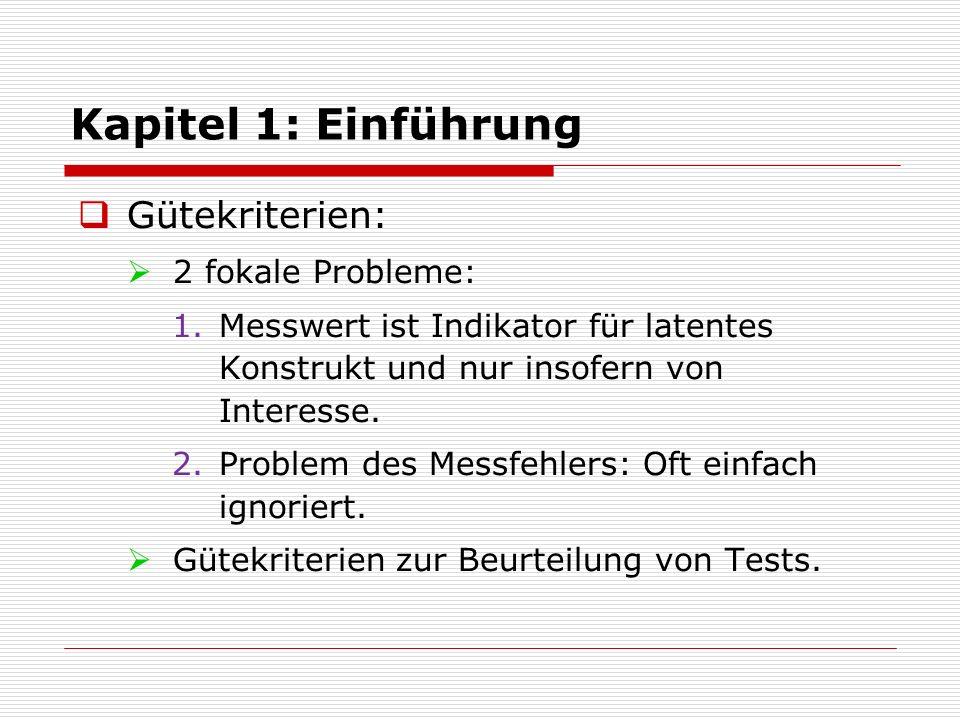  Gütekriterien:  2 fokale Probleme: 1.Messwert ist Indikator für latentes Konstrukt und nur insofern von Interesse. 2.Problem des Messfehlers: Oft e