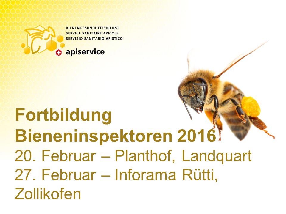 Fortbildung Bieneninspektoren 2016 20. Februar – Planthof, Landquart 27.