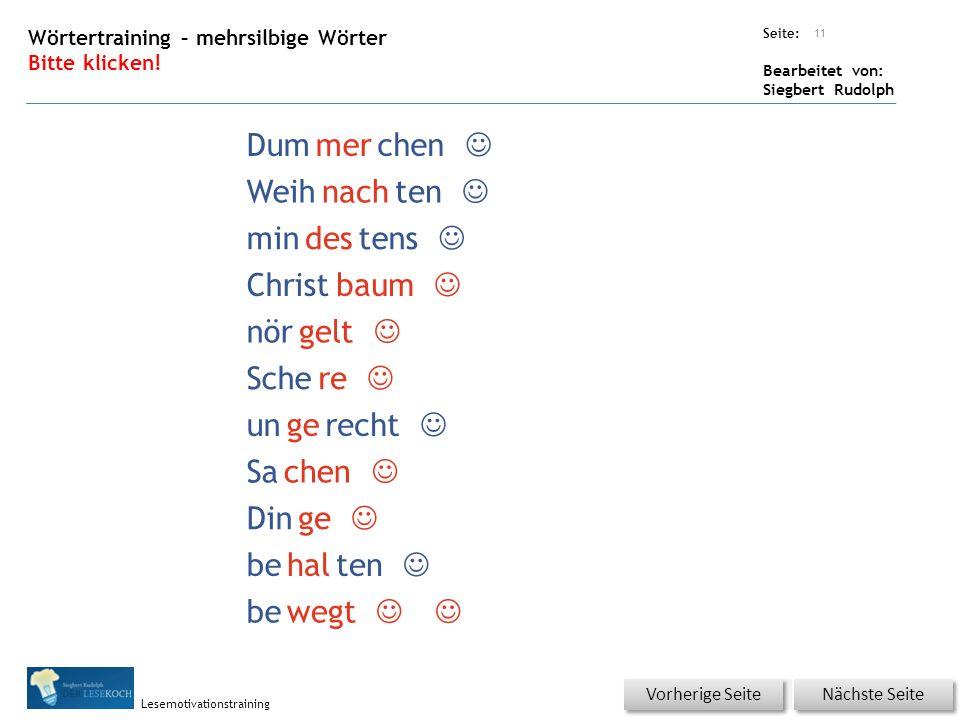 Übungsart: Seite: Bearbeitet von: Siegbert Rudolph Lesemotivationstraining Wörtertraining – einsilbige Wörter Bitte klicken.