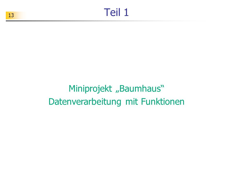 """13 Teil 1 Miniprojekt """"Baumhaus"""" Datenverarbeitung mit Funktionen"""