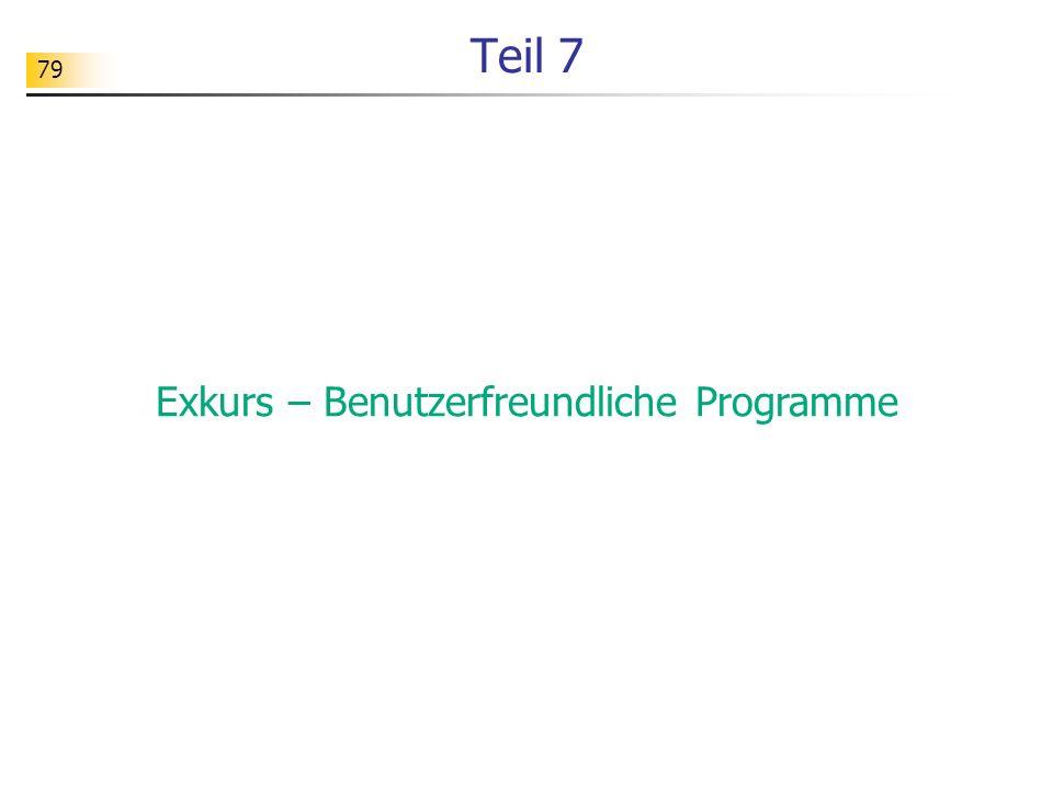 79 Teil 7 Exkurs – Benutzerfreundliche Programme
