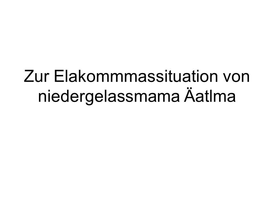 Zur Elakommmassituation von niedergelassmama Äatlma