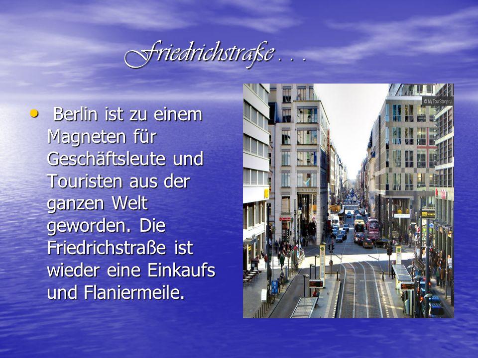 Friedrichstraße... Friedrichstraße... Berlin ist zu einem Magneten für Geschäftsleute und Touristen aus der ganzen Welt geworden. Die Friedrichstraße