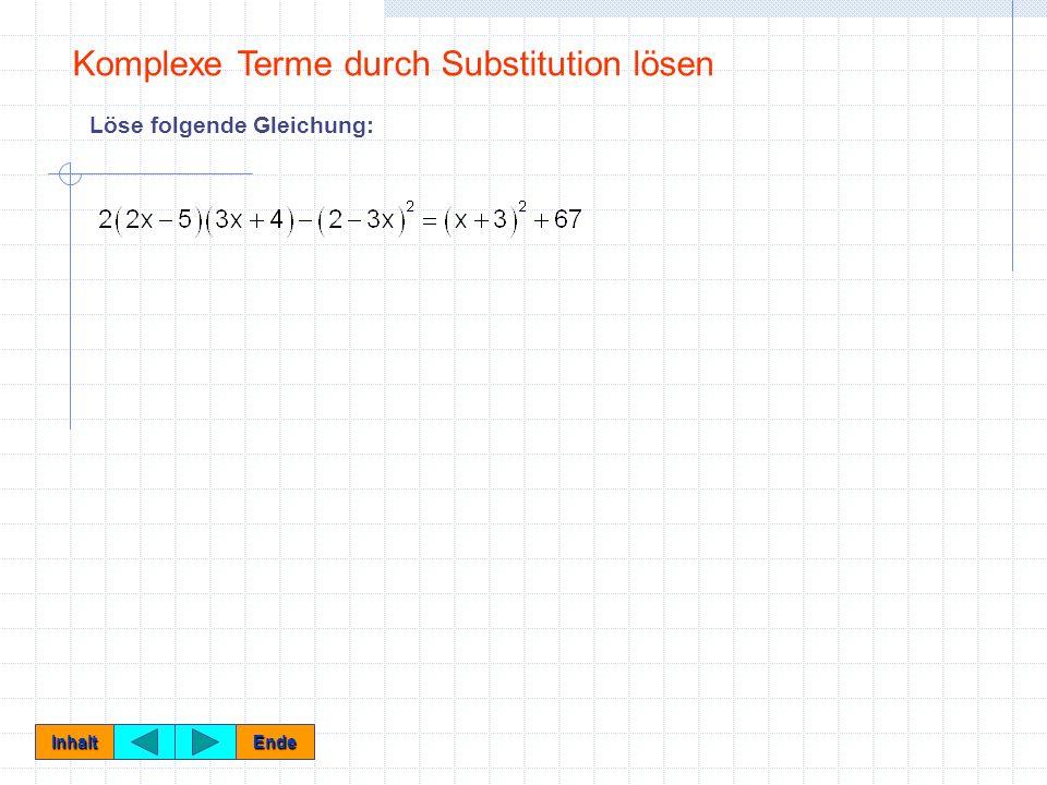 Löse folgende Gleichung: Inhalt Ende Komplexe Terme durch Substitution lösen