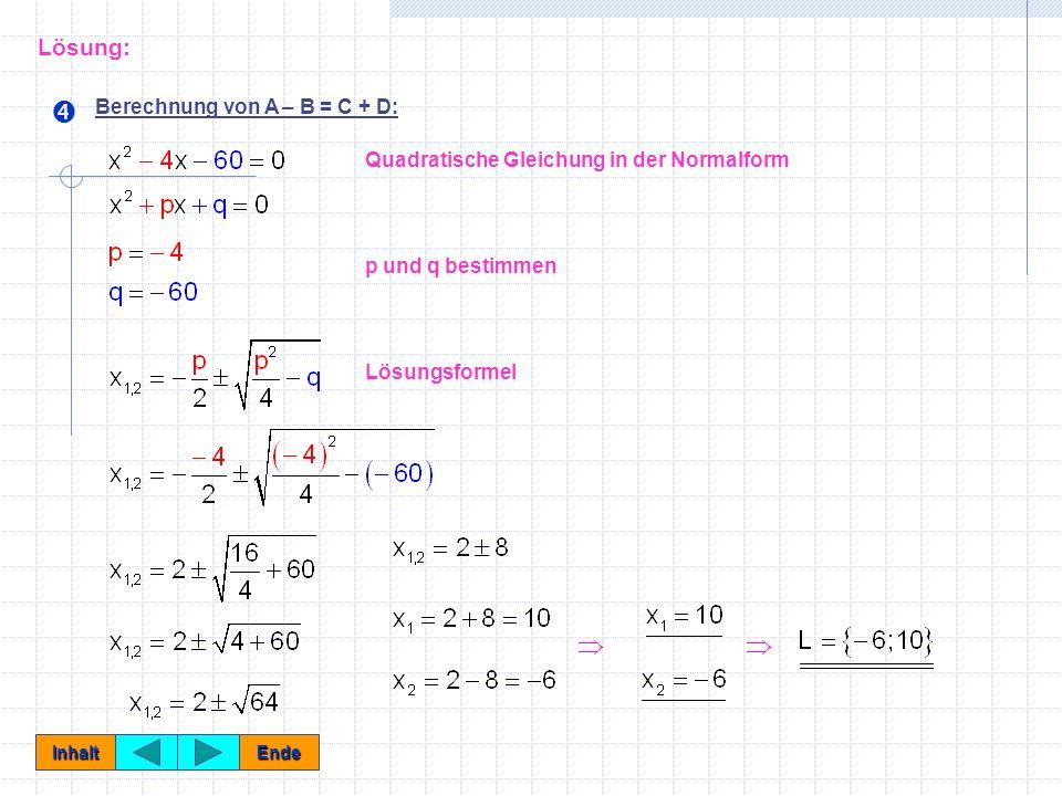 Re-Substitution (prüfen der Lösungsmenge durch einsetzen in Ausgangsgleichung) 2(2(-6)-5) (3(-6)+4) - (2-3(-6)) 2 = (-6+3) 2 + 67 2(2*10-5) (3*10+4) - (2–3*10) 2 = (10+3) 2 + 67 -34*(-14)-400= 76 76= 76 30*34-784= 236 236= 236