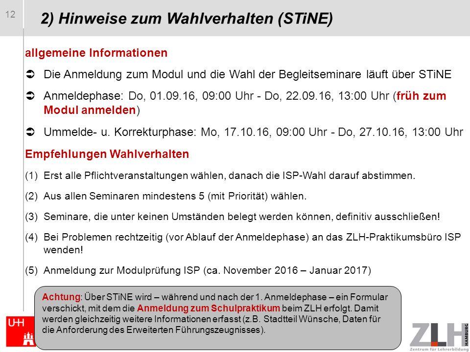 12 allgemeine Informationen  Die Anmeldung zum Modul und die Wahl der Begleitseminare läuft über STiNE  Anmeldephase: Do, 01.09.16, 09:00 Uhr - Do, 22.09.16, 13:00 Uhr (früh zum Modul anmelden)  Ummelde- u.