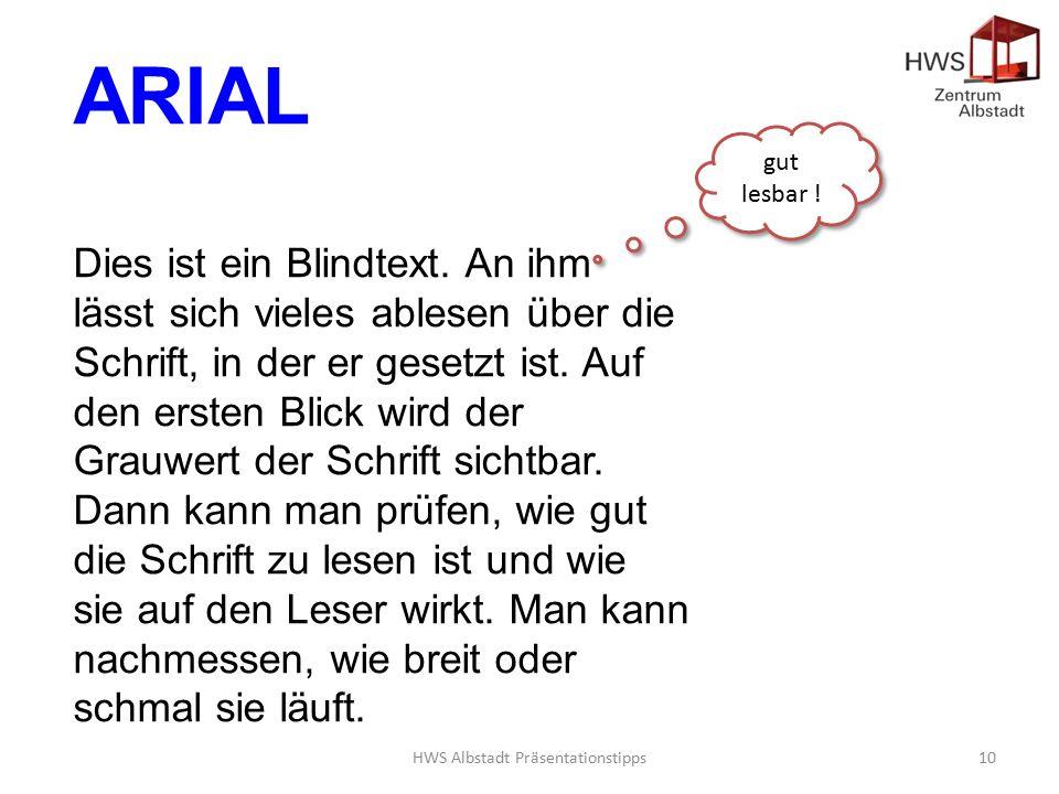HWS Albstadt Präsentationstipps10 ARIAL Dies ist ein Blindtext.